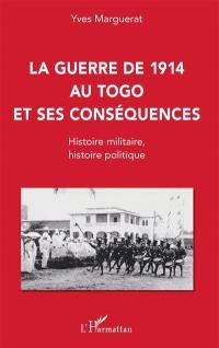 La guerre de 1914 au Togo et ses conséquences