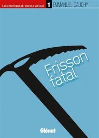 Les chroniques du docteur Vertical. Volume 1, Frisson fatal