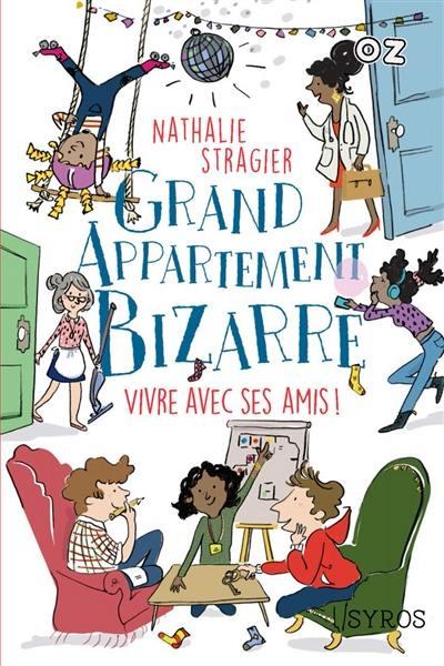 Grand appartement bizarre. Volume 2,