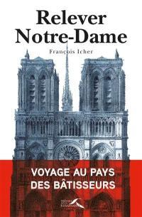 Relever Notre-Dame