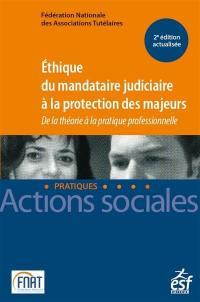 Ethique du mandataire judiciaire à la protection des majeurs