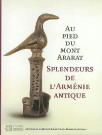 Splendeurs de l'Arménie antique