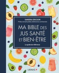 Ma bible des jus santé et bien-être