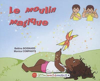 Une histoire en langue des signes française, Le moulin magique