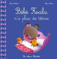 Bébé Koala, Bébé Koala n'a plus de tétine