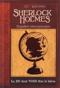 Sherlock Holmes, Enquêtes internationales