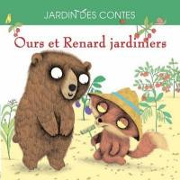 Ours et Renard jardiniers