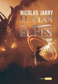 Le clan des elfes. Vol. 1. Araw