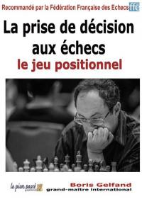 La prise de décision aux échecs, Le jeu positionnnel