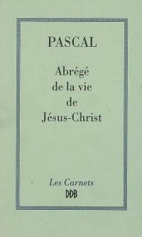 Abrégé de la vie de Jésus-Christ