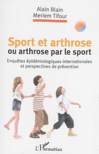 Sport et arthrose ou Arthrose par le sport