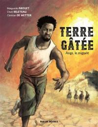Terre gâtée. Volume 1, Ange, le migrant