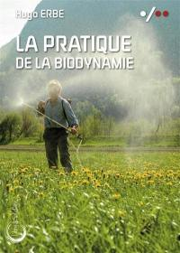 La pratique de la biodynamie