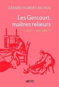 Les Gercourt, maîtres relieurs. Volume 1, 1631