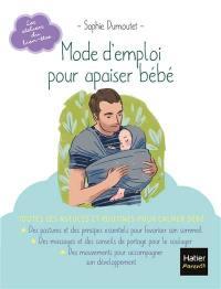 Mode d'emploi pour apaiser bébé