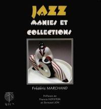 Jazz, manies et collections