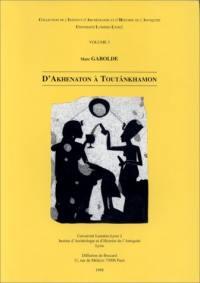 D'Akhenaton à Toutânkhamon