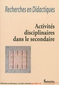 Recherches en didactiques. n° 14, Activités disciplinaires dans le secondaire