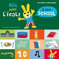 Bill aime l'école = I love school