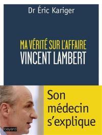 Ma vérité sur l'affaire Vincent Lambert