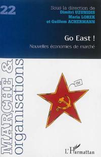 Marché & organisations. n° 22, Go East