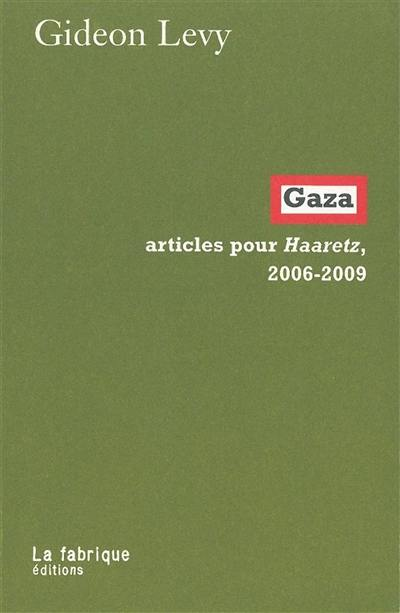 Gaza : articles pour Haaretz, 2006-2009