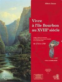Vivre à l'île Bourbon au XVIIIe siècle