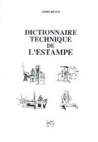 Dictionnaire technique de l'estampe