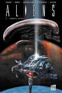 Aliens. Volume 2, Paradis express