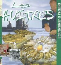 Les huîtres : l'ostréiculteur et l'écailler
