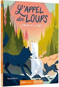 L'appel des loups. Volume 5, L'épreuve de la forêt