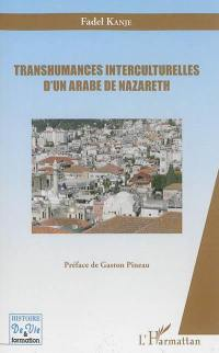 Transhumances interculturelles d'un Arabe de Narazeth