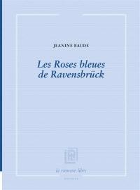 Les roses bleues de Ravensbrück