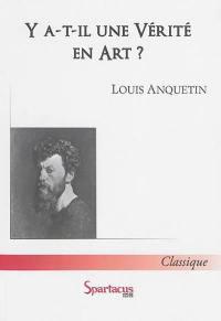 Y a-t-il une vérité en art ?