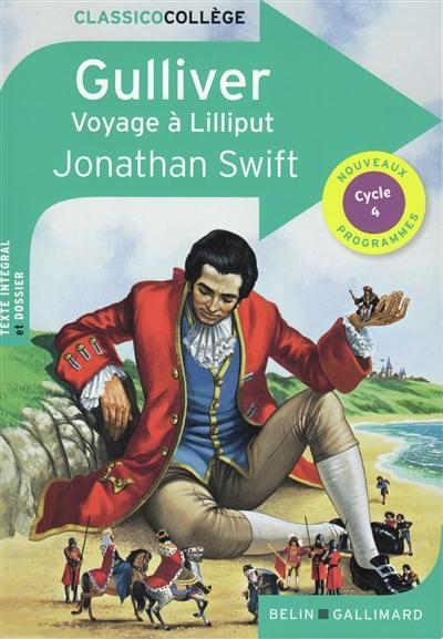 Gulliver : voyage à Lilliput : texte intégral et dossier, cycle 4, nouveaux programmes