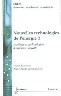Nouvelles technologies de l'énergie. Volume 2, Stockage et technologies à émission réduite