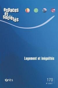 Espaces et sociétés. n° 170, Logement et inégalités