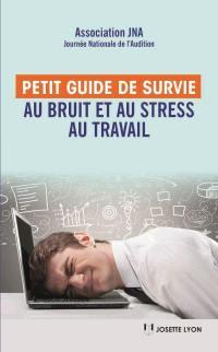 Petit guide de survie au bruit et au stress au travail