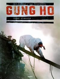 Gung Ho, Volume 5, Mort blanche. Volume 2