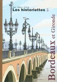 Les historiettes. Volume 2, Bordeaux et Gironde