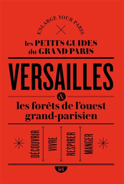 Versailles & les forêts de l'ouest grand-parisien