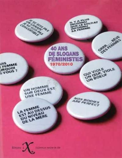 40 ans de slogans féministes, 1970-2010