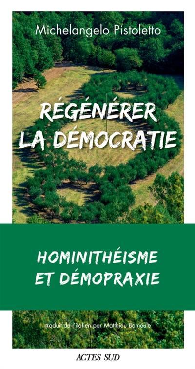 Régénérer la démocratie