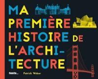 Ma première histoire de l'architecture