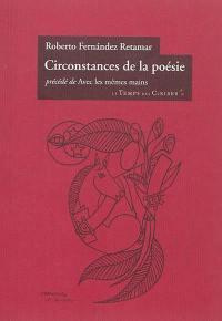 Circonstances de la poésie; Précédé de Avec les mêmes mains