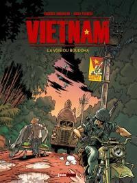 Vietnam. Volume 1, La voie du Bouddha