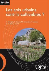 Les sols urbains sont-ils cultivables ?