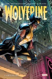 Wolverine. Volume 2, La revanche