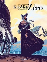 Kilomètre zéro. Volume 1, Une épopée ferroviaire