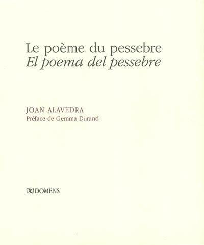 Le poème du pessebre = El poema del pessebre